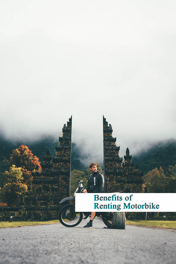 Some benefits when renting motorbike for travelling in Bali
